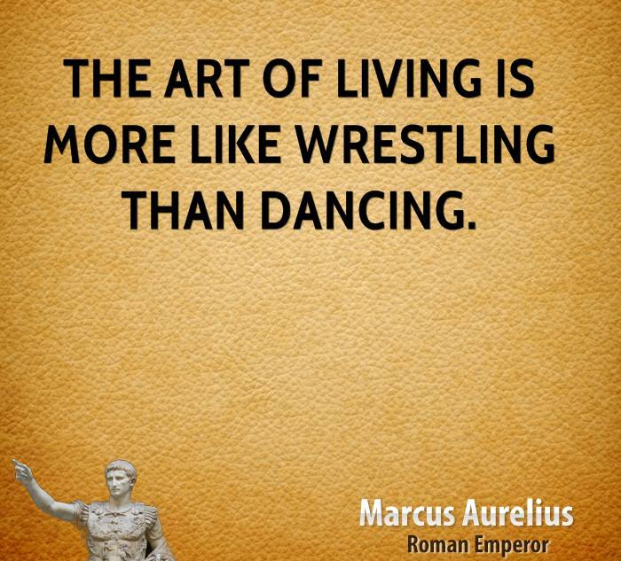 marcus-aurelius-life-quotes-the-art-of-living-is-more-like-wrestling