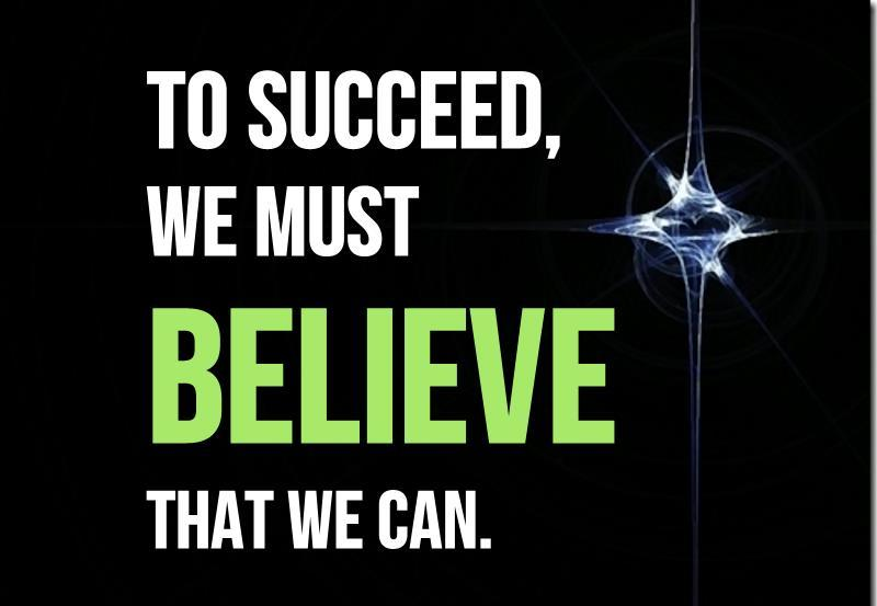 to-succeed-we-must-believe-that-we-can-inspirational-quote