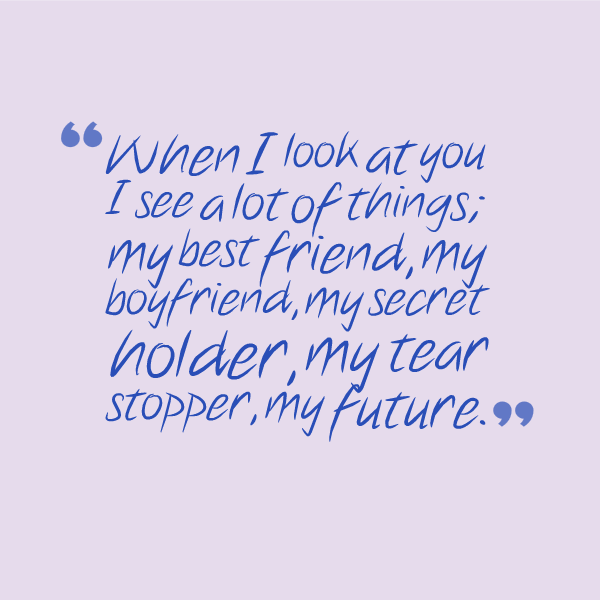 The Cutest Love Quotes For Your Boyfriend : Boyfriend Quotes