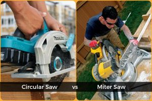 Circular Saw vs. Miter Saw – Which One Do You Need for Woodworking?