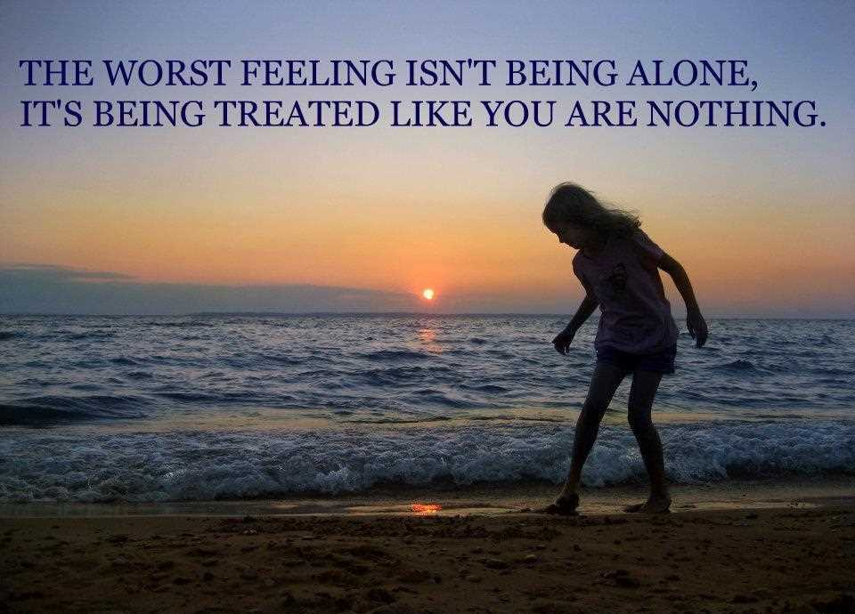 Life-Love-Quotes-The-Worst-Feeling-Isnt-Being-Alone