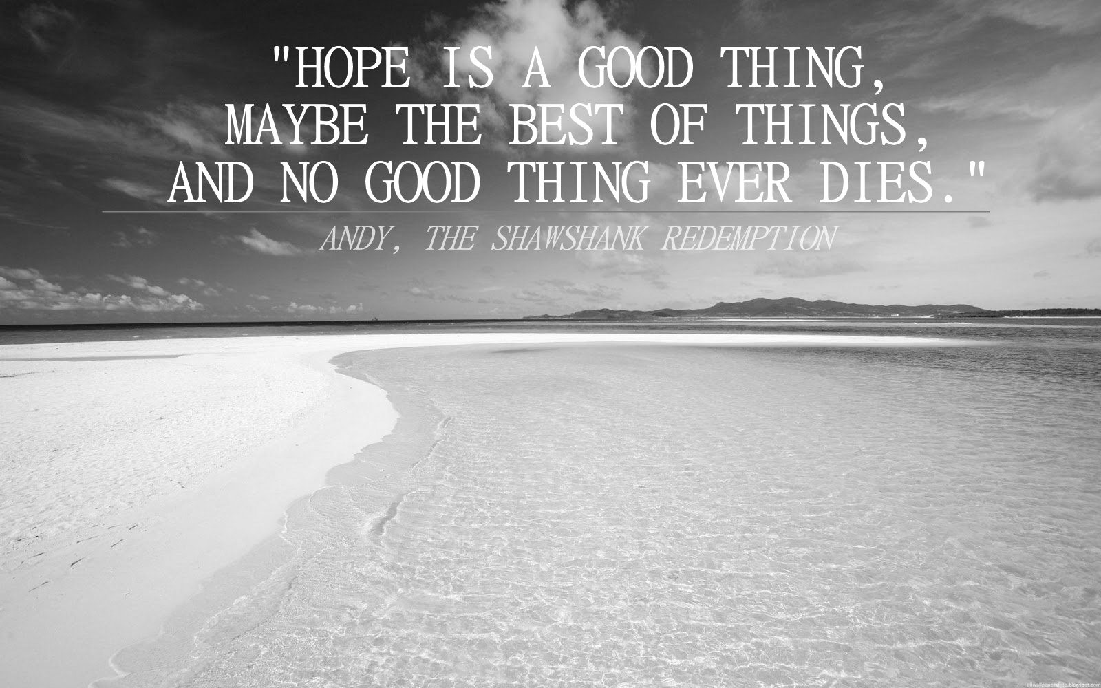 hope-quotes-hope-is-a-good-thing-maybe-the-best-of-thing-and-no-good-thing-ever-dies