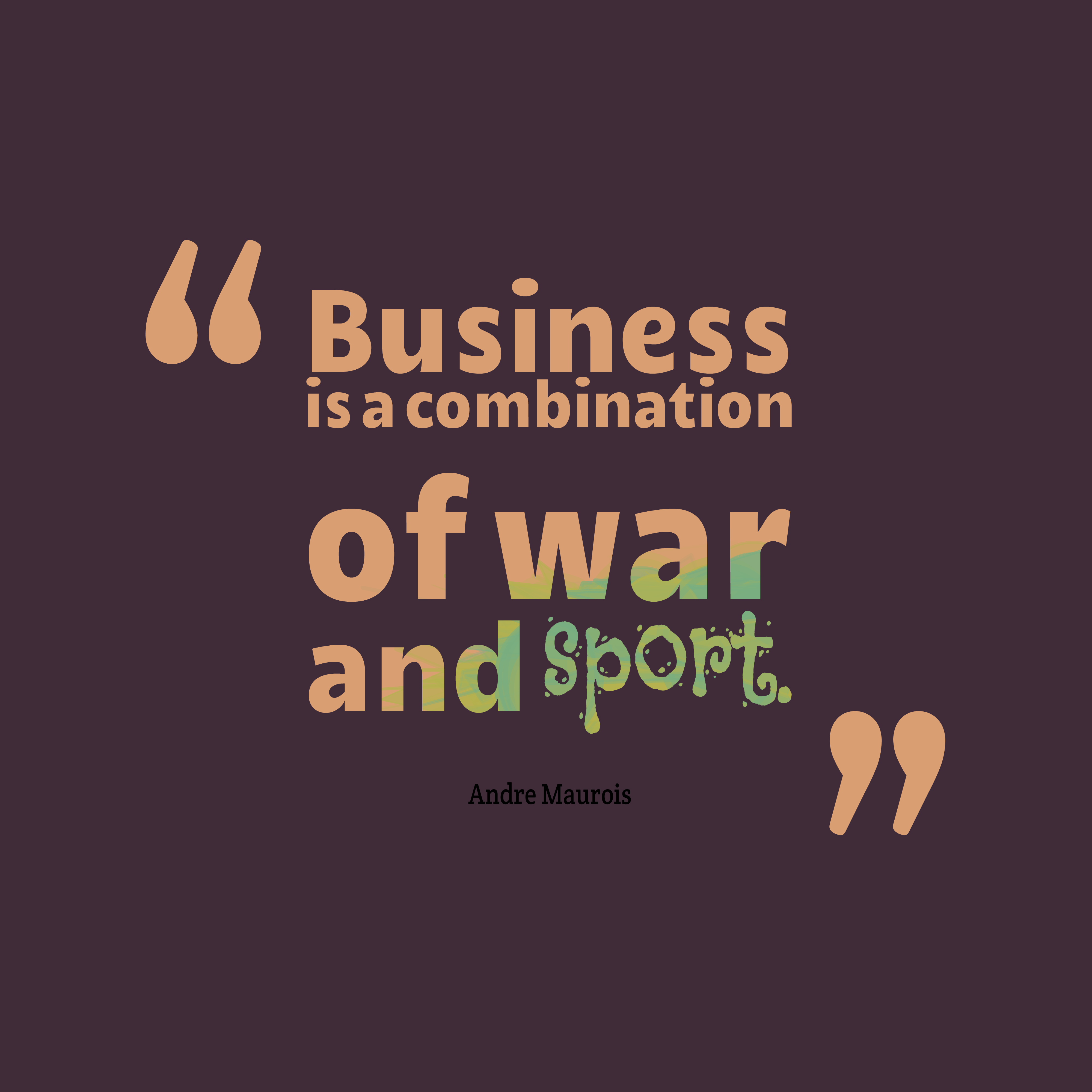 Business-is-a-combination-of__quotes-by-Andre-Maurois-47